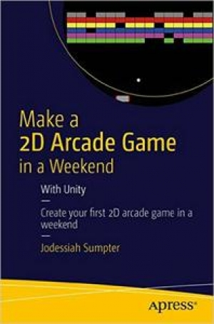 Download Make a 2D Arcade Game in a Weekend: With Unity free book as pdf format