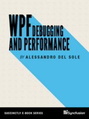 Download WPF Debugging and Performance Succinctly free book as pdf format