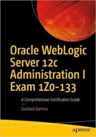 Book Oracle WebLogic Server 12c Administration I Exam 1Z0-133 free