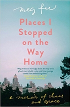 Book Places I Stopped on the Way Home A Memoir of Chaos and Grace free