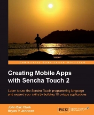 Download Creating Mobile Apps with Sencha Touch 2 free book as pdf format