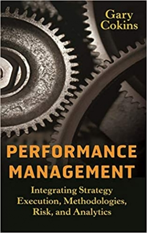Download Performance Management: Integrating Strategy Execution, Methodologies, Risk, and Analytics free book as pdf format