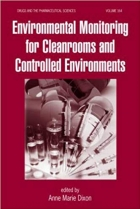 Book Environmental Monitoring for Cleanrooms and Controlled Environments (Drugs and the Pharmaceutical Sciences) free