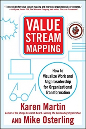 Download Value Stream Mapping: How to Visualize Work and Align Leadership for Organizational Transformation free book as pdf format