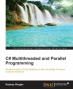 Book C# Multithreaded and Parallel Programming free