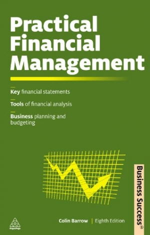Download Practical Financial Management: A Guide to Budgets, Balance Sheets and Business Finance free book as pdf format
