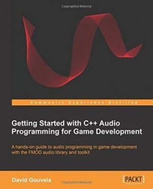 Download Getting Started with C++ Audio Programming for Game Development free book as pdf format