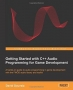 Book Getting Started with C++ Audio Programming for Game Development free