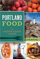 Portland Food:: The Culinary Capital of Maine (American Palate)