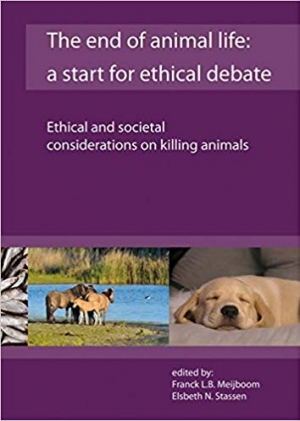 Download The End of Animal Life: A Start for Ethical Debate; Ethical and Societal Considerations on Killing Animals free book as pdf format