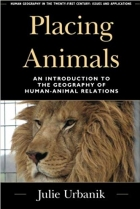 Book Placing Animals: An Introduction to the Geography of Human-Animal Relations (Human Geography in the Twenty-First Century: Issues and Applications) free
