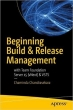 Book Beginning Build and Release Management with TFS 2017 and VSTS free