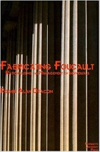 Book Fabricating Foucault: Rationalising the Management of Individuals free