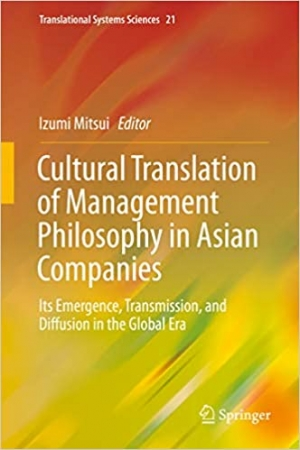 Download Cultural Translation of Management Philosophy in Asian Companies: Its Emergence, Transmission, and Diffusion in the Global Era free book as pdf format