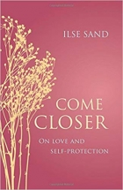 Come Closer: On love and self-protection