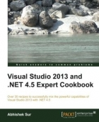 Book Visual Studio 2013 and .NET 4.5 Expert Cookbook free