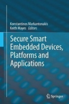Book Secure Smart Embedded Devices, Platforms and Applications free