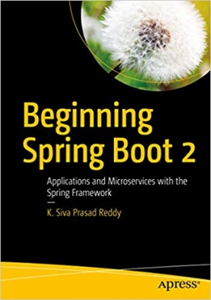 Download Beginning Spring Boot 2: Applications and Microservices with the Spring Framework free book as pdf format