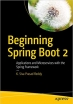 Book Beginning Spring Boot 2: Applications and Microservices with the Spring Framework free