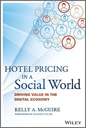 Download Hotel Pricing in a Social World: Driving Value in the Digital Economy free book as pdf format