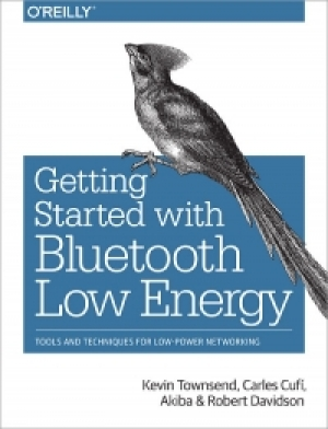 Download Getting Started with Bluetooth Low Energy free book as pdf format