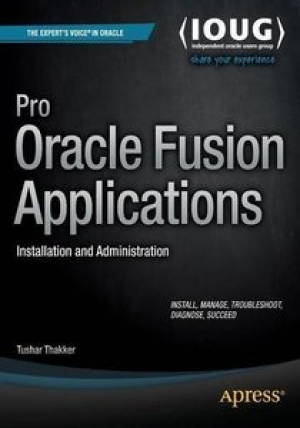 Download Pro Oracle Fusion Applications: Installation and Administration free book as pdf format