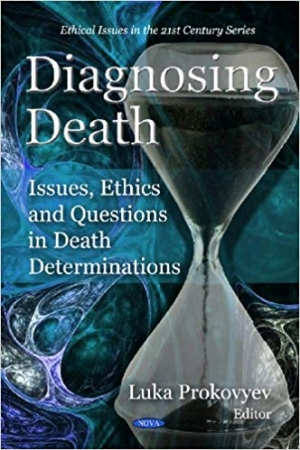 Download Diagnosing Death: Issues, Ethics and Questions in Death Determinations (Ethical Issues in the 21st Century) free book as pdf format