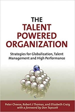 Download The Talent Powered Organization: Strategies for Globalization, Talent Management and High Performance free book as pdf format