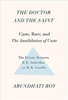 Book The Doctor and the Saint Caste, Race, and Annihilation of Caste, the Debate Between B.R. Ambedkar and M.K. Gandhi free