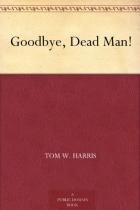 Book Goodbye, Dead Man! free