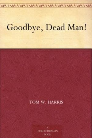 Download Goodbye, Dead Man! free book as epub format