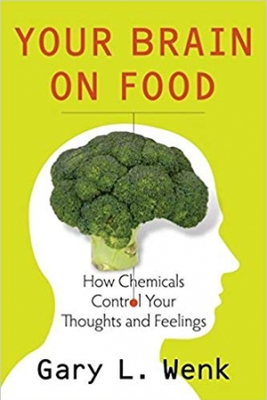 Download Your Brain on Food: How Chemicals Control Your Thoughts and Feelings free book as pdf format