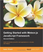 Getting Started with Meteor.js JavaScript Framework, Second Edition