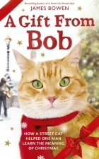 Book A Gift from Bob: How a Street Cat Helped One Man Learn the Meaning of Christmas free