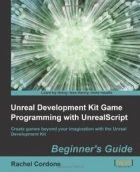 Book Unreal Development Kit Game Programming with UnrealScript: Beginner's Guide free