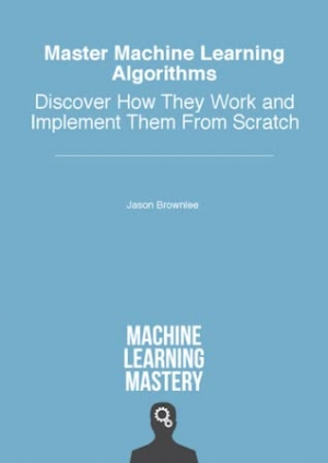 Download Master Machine Learning Algorithms: Discover How They Work and Implement Them From Scratch free book as pdf format
