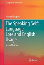 Book The Speaking Self: Language Lore and English Usage: Second Edition (Springer Texts in Education) free