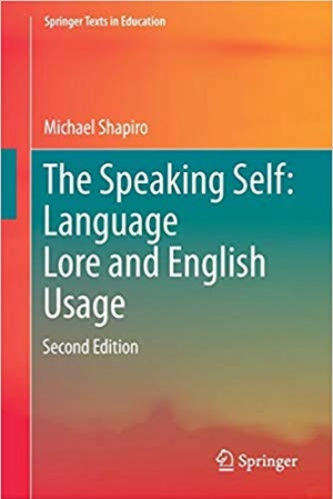 Download The Speaking Self: Language Lore and English Usage: Second Edition (Springer Texts in Education) free book as pdf format