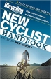 Bicycling Magazine's New Cyclist Handbook: Ride with Confidence and Avoid Common Pitfalls