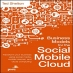 Book Business Models for the Social Mobile Cloud: Transform Your Business Using Social Media, Mobile Internet, and Cloud Computing free