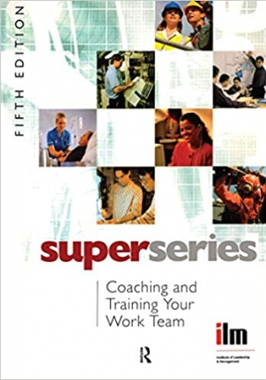 Download Coaching and Training your Work Team Super Series, Fifth Edition (Institute of Learning & Management Super Series) free book as pdf format