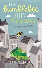 Book The Bumblebee Flies Anyway: A year of gardening and (wild)life free