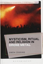 Book Mysticism, Ritual and Religion in Drone Metal (Bloomsbury Studies in Religion and Popular Music) free