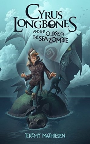 Download Cyrus LongBones and the Curse of the Sea Zombie free book as epub format