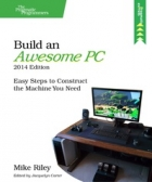 Book Build an Awesome PC, 2014 Edition free