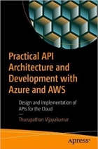 Book Practical API Architecture and Development with Azure and AWS free