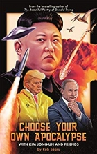 Book Choose Your Own Apocalypse With Kim Jong-un & Friends free