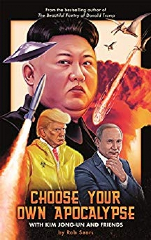 Download Choose Your Own Apocalypse With Kim Jong-un & Friends free book as epub format