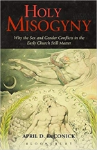 Book Holy Misogyny: Why the Sex and Gender Conflicts in the Early Church Still Matter free