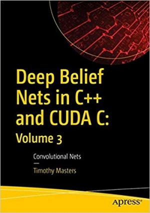 Download Deep Belief Nets in C++ and CUDA C: Volume 3 free book as pdf format